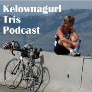Triathlon Podcast - Kelownagurl Tris Podcast