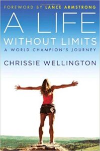 A Life Without Limits: A World Champion's Journey by Chrissie Wellington Book