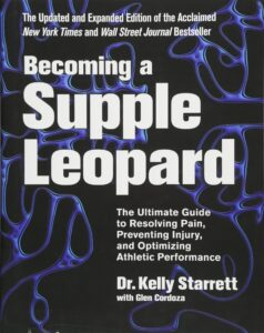 Becoming a Supple Leopard: The Ultimate Guide to Resolving Pain, Preventing Injury, and Optimizing Athletic Performance Book