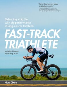 Fast-Track Triathlete: Balancing a Big Life with Big Performance in Long-Course Triathlon Books