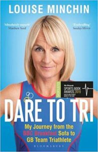 Dare to Tri: My Journey from the BBC Breakfast Sofa to GB Team Triathlete by Louise Minchin Book