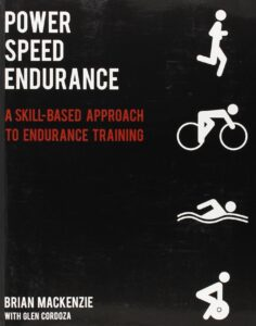 Power Speed ENDURANCE: A Skill-Based Approach to Endurance Training Book