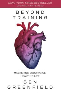 Beyond Training: Mastering Endurance, Health & Life Book