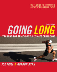 Going Long: Training for Ironman-Distance Triathlons Book