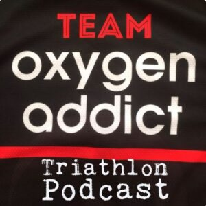 Oxygen Addict Triathlon Podcast