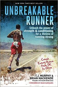 Unbreakable Runner: Unleash the Power of Strength & Conditioning for a Lifetime of Running Strong Endurance Book